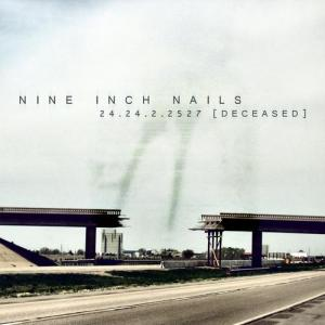 Nine Inch Nails' 24.24.2.2527 Deceased was released April 12th, 2010 via Sefiros Genre: Industrial/Electronic