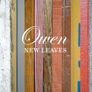 Owen's New Leaves was released September 22nd, 2009 via Polyvinyl Record Company Genre: Singer-Songwriter/Indie Rock