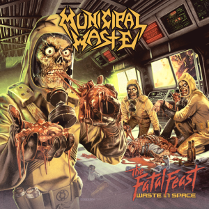 Municipal Waste's The Fatal Feast was released April 12th, 2012 via Nuclear Blast Records Grenre: Crossover Thrash