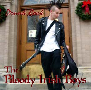 The Bloody Irish Boys' 'Drunk Rock' was self-released in 2005. Genre: Folk Rock/ Punk Rock