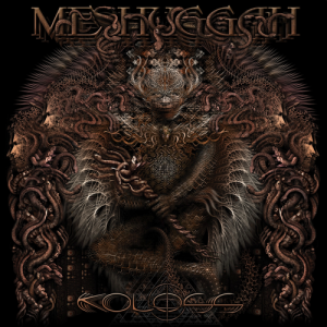 Meshuggah's Koloss was released March 27th, 2012 via Nuclear Blast Records Genre: Technical Death Metal