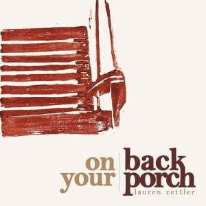 Lauren Zettler's 'On Your Back Porch' was self-released Janurary 1st, 2009. Genre: Singer-Songwriter