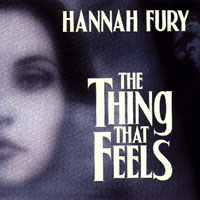 Hannah Fury's 'The Thing That Feels' was released in 2000 via MellowTraumantic Recordings. Genre: Dark Cabaret