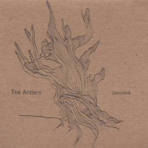 The Antlers's 'Uprooted' was self-released in 2006. Genre: Indie