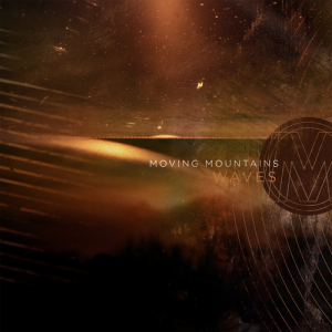 Moving Mountains' 'Waves' was released May 10th, 2011 via Triple Crown Records Genre: Indie Rock/Post-Hardcore